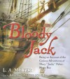 "Bloody Jack: Being an Account of the Curious Adventures of Mary ""Jacky"" Faber, Ship's Boy - L.A. Meyer, Katherine Kellgren"
