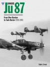 Junkers Ju87: From Dive-Bomber to Tank-Buster 1935-1945 - Eddie J. Creek