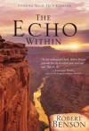 The Echo Within: Finding Your True Calling - Robert Benson