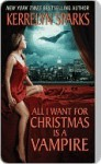 All I Want for Christmas Is a Vampire (Love At Stake, #5) - Kerrelyn Sparks