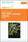 Canadian Nursing - Pageburst E-Book on Vitalsource (Retail Access Card): Issues and Perspectives - Janet C. Ross-Kerr, Marilynn J. Wood