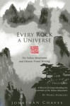 Every Rock a Universe: The Yellow Mountains and Chinese Travel Writing - Jonathan Chaves