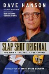Slap Shot Original: The Man, the Foil, and the Legend - David Hanson, Ross Bernstein, Bob Costas, Gordie Howe