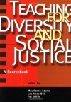 Teaching for Diversity and Social Justice: A Sourcebook - Maurianne Adams