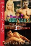 Her Double Delite Warriors - Dixie Lynn Dwyer