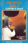Projecto Papa, 1 - Clifford D. Simak, Eurico da Fonseca