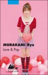 Love and pop - Ryū Murakami, Sylvain Cardonnel