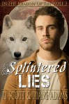 Splintered Lies (In The Shadow Of The Wolf) - Diane Adams, R.J. Scott