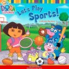 Let's Play Sports!: A Lift-the-Flap Story (Dora the Explorer) - Alison Inches