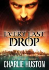 Every Last Drop (Audio) - Scott Brick, Charlie Huston