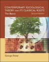 Contemporary Sociological Theory and Its Classical Roots: The Basics - George Ritzer