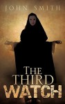 The Third Watch - John Smith