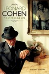 Leonard Cohen: A Remarkable Life - Anthony Reynolds