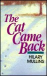 The Cat Came Back - Hilary Mullins