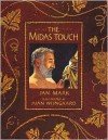 The Midas Touch - Jan Mark, Juan Wijngaard
