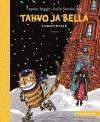 Tahvo ja Bella lumipyryssä - Tapani Bagge, Salla Savolainen