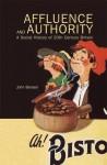 Affluence and Authority: A Social History of Twentieth-Century Britain - John Benson