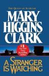 A Stranger Is Watching - Mary Higgins Clark, Julie Rubenstein