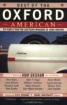Best of the Oxford American: Ten Years from the Southern Magazine of Good Writing - Marc Smirnoff, Rick Bragg, Rick Bass