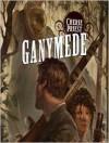 Ganymede - Cherie Priest, Edoardo Ballerini