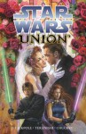 Star Wars: Union - Michael A. Stackpole, Robert Teranishi, Vickie Williams, Amador Cisneros, Terese Nielsen, Christopher Chuckry
