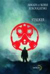 Stalker : Pique-Nique au Bord du Chemin - Arkady Strugatsky, Boris Strugatsky