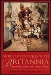More Adventures with Britannia: Personalities, Politics and Culture in Britain - William Roger Louis