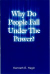 Why Do People Fall Under the Power? - Kenneth E. Hagin