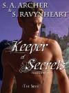 Keeper of Secrets - S.A. Archer, S. Ravynheart
