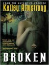 Broken (Women of the Otherworld #6) - Laural Merlington, Kelley Armstrong