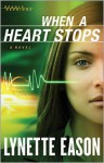 When a Heart Stops - Lynette Eason