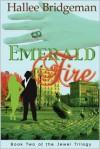 Emerald Fire (The Jewel Trilogy #2) - Hallee Bridgeman, Debi Warford