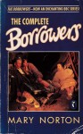 The Complete Borrowers Stories - Mary Norton