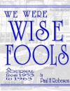 WE WERE WISE FOOLS - Paul Robeson