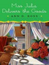 Miss Julia Delivers the Goods - Ann B. Ross