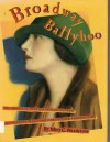 Broadway Ballyhoo: The American Theater Seen in Posters, Photographs, Magazines, Caricatures, and Programs - Mary C. Henderson