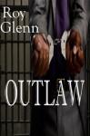 The Mike Black Saga; Outlaw - Roy Glenn