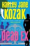 Dead Ex (Wollie Shelley Mystery #3) - Harley Jane Kozak