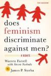 Does Feminism Discriminate Against Men?: A Debate - James P. Sterba, Warren Farrell