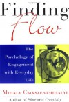 Finding Flow: The Psychology of Engagement with Everyday Life (Masterminds Series) - Mihaly Csikszentmihalyi