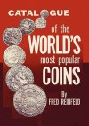Catalogue of the World's Most Popular Coins - Fred Reinfeld, Burton Hobson