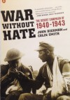 War Without Hate: The Desert Campaign of 1940-43 - John Bierman, Colin Smith