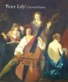 Peter Lely: A Lyrical Vision - Caroline Campbell