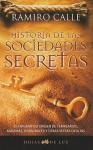 Historia de las Sociedades Secretas = History of Secret Societies - Ramiro Calle