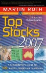 Top Stocks 2007: A Sharebuyer's Guide to 109 Leading Australian Companies - Martin Roth
