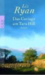 Das Cottage am Tara Hill - Liz Ryan, Ulrike Thiesmeyer
