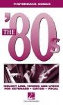 The '80s: Paperback Songs - Hal Leonard Publishing Company