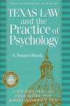 Texas Law and the Practice of Psychology: A Sourcebook - J. Daniel Hays