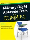 Military Flight Aptitude Tests For Dummies(R) - Terry J. Hawn, Peter Economy