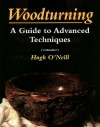 Woodturning: A Guide to Advanced Techniques - Hugh O'Neill